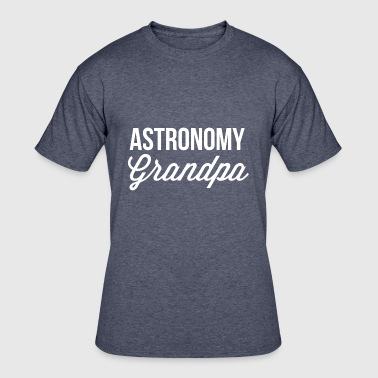 Astronomy Quotes Astronomy Grandpa - Men's 50/50 T-Shirt