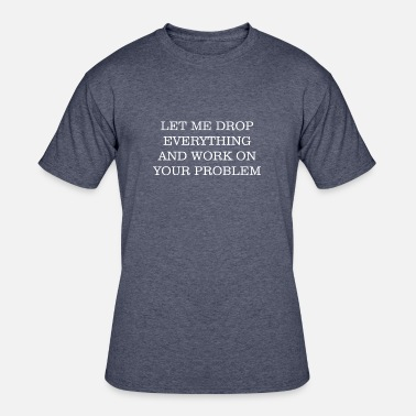 English Quotes Funny Sarcastic Problem English Quotes - Men's 50/50 T-Shirt
