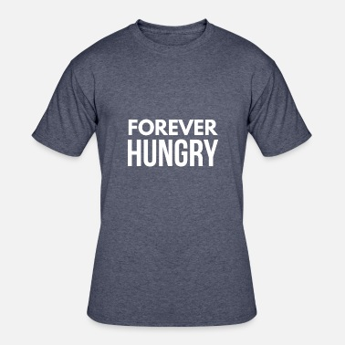Single Forever Forever Hungry - Men's 50/50 T-Shirt