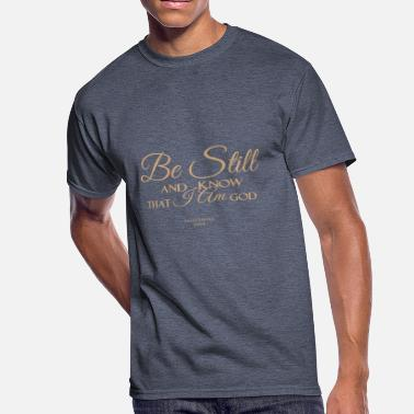 Be Still And Know Be still and know that I an GOD-Christian Bible - Men's 50/50 T-Shirt