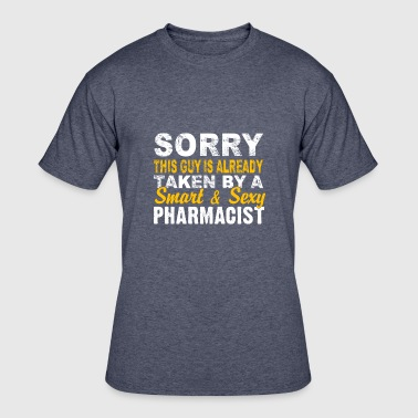 Taken By A Smart And Sexy Pharmacist T Shirt - Men's 50/50 T-Shirt