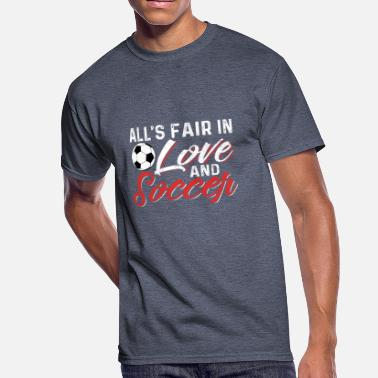 Worlds Fair All's Fair In Love And Soccer - Men's 50/50 T-Shirt