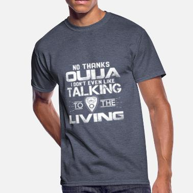 Death Cult No Thanks Ouija I don't Like Talking To Living - Men's 50/50 T-Shirt