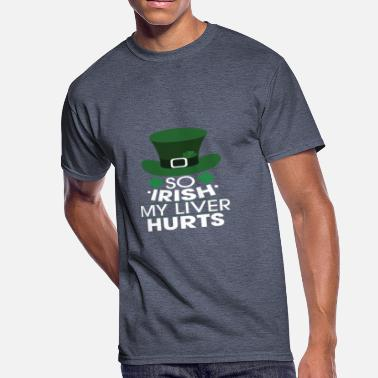 c8ea7c3a946 So Irish My Liver Hurts Funny St. Patrick  39 s Day T-
