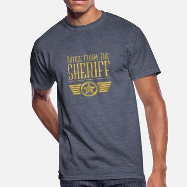 Sheriff Jokes Notice from the sheriff - Men's 50/50 T-Shirt