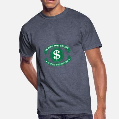 Central Bank God We Trust. All Others Must Pay Cash. - Men's 50/50 T-Shirt