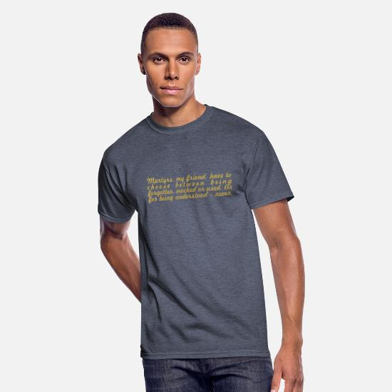 "Albert Camus T-Shirts - Martyrs my... ""Albert Camus"" Inspirational Quote - Men's 50/50 T-Shirt navy heather"