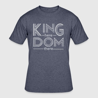 Kingdom here until Kingdom there - Men's 50/50 T-Shirt