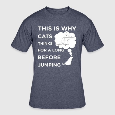 That s why the cat thinks for a long time before j - Men's 50/50 T-Shirt