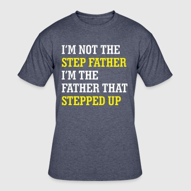 I'm not the step father - Men's 50/50 T-Shirt
