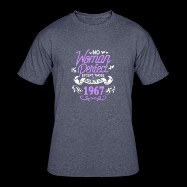 No Woman Is Perfect Except Those Born In 1967ife, - Men's 50/50 T-Shirt