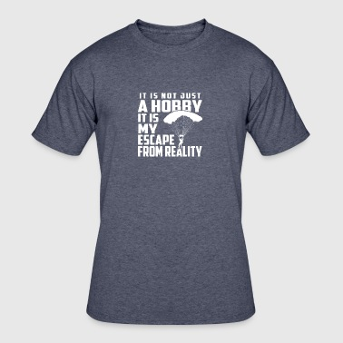 Skydive is not just a hobby - Men's 50/50 T-Shirt