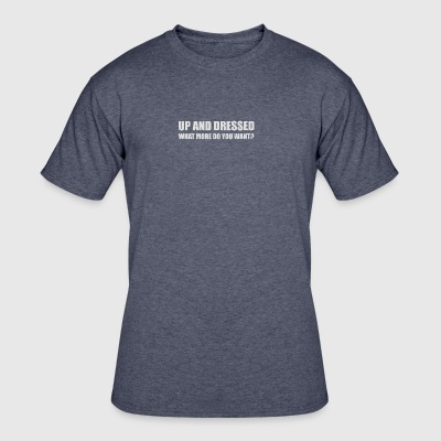 UP AND DRESSED - Men's 50/50 T-Shirt