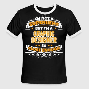 Not A Superhero But A Graphic Designer - Men's Ringer T-Shirt