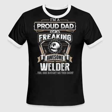Proud Dad Of A Freaking Awesome Welder - Men's Ringer T-Shirt