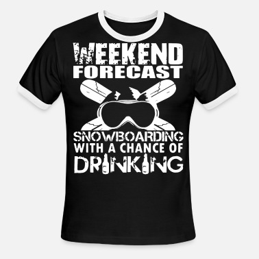 Drinking Beer Snowboarding weekend forest snowboarding with a chance of drink - Men's Ringer T-Shirt