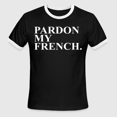 Tumblr Style Pardon My French Top Swag Funny Tumblr Style Fashi - Men's Ringer T-Shirt