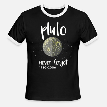 Pluto Funny Funny Pluto Never Forget Astronomy - Men's Ringer T-Shirt