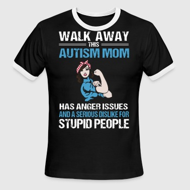 Anger Gym walk away this autism mom has anger issues and a s - Men's Ringer T-Shirt