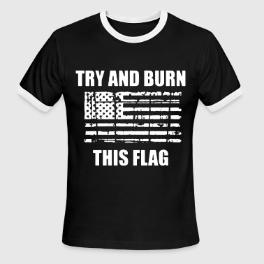 Burn This Flag TRY AND BURN THIS FLAG VETERAN USA PATRIOTIC MILIT - Men's Ringer T-Shirt