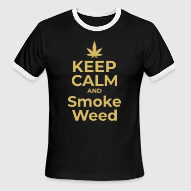 Keep Calm And Smoke A Joint Keep calm and smoke weed - Men's Ringer T-Shirt