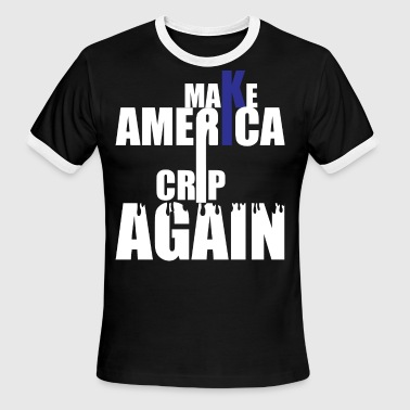 Crips Make America Crip Again - Men's Ringer T-Shirt