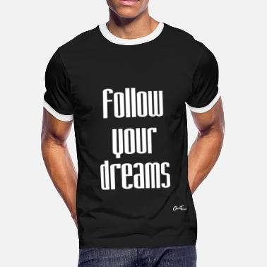One Liner follow your dreams-white - Men's Ringer T-Shirt