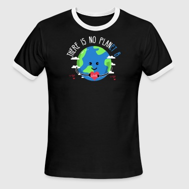 Earth Day No Planet B No Planet B Earth Day - Men's Ringer T-Shirt