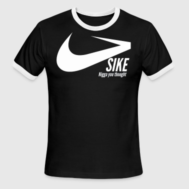 Sike. By P Cuck - Men's Ringer T-Shirt