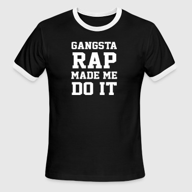 Rap Symbols Gangsta Rap Made Me Do It - Men's Ringer T-Shirt