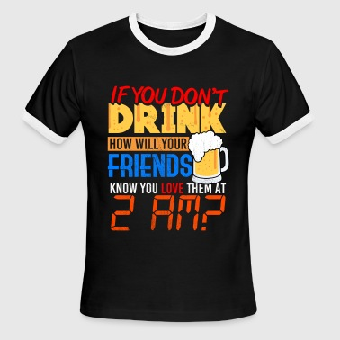 Dont Drink And Drive If you dont drink - Men's Ringer T-Shirt
