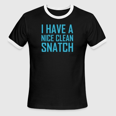 Nice And Clean I Have A Nice Clean Snatch - Men's Ringer T-Shirt