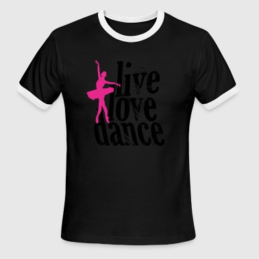 DANCE - LIVE LOVE DANCE - Men's Ringer T-Shirt