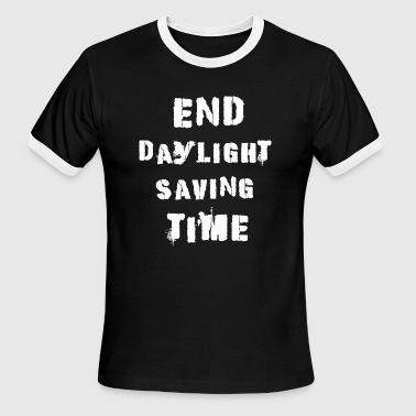 Dst - End Daylight Saving Time - Men's Ringer T-Shirt