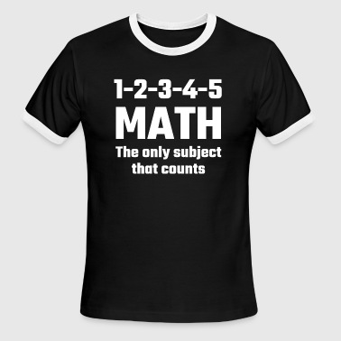 Math - Math The Only Subject That Counts - Men's Ringer T-Shirt