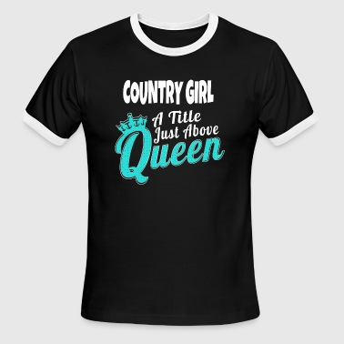 COUNTRY GIRL COUNTRY GIRL A LITTLE JUST ABOVE - Men's Ringer T-Shirt