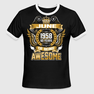 June 1958 60 June 1958 60 Years Of Being Awesome - Men's Ringer T-Shirt