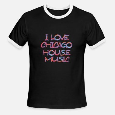 Chicago Music I LOVE CHICAGO HOUSE MUSIC 3 - Men's Ringer T-Shirt