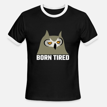 Tired Owl Tired Owl - Born Tired - Men's Ringer T-Shirt