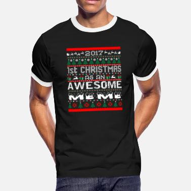 Ugly Meme 2017 First Christmas Awesome Meme Ugly Sweater - Men's Ringer T-Shirt