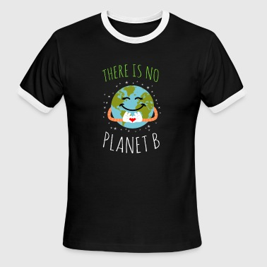 Earth Day No Planet B There Is No Planet B - Earth Day - Men's Ringer T-Shirt