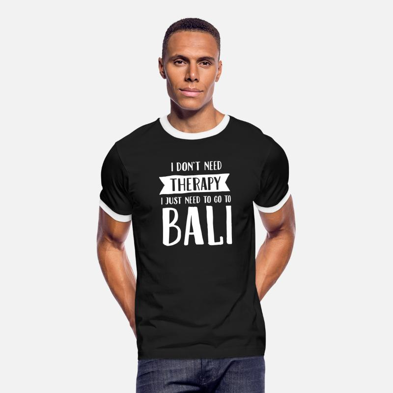 Bali T-Shirts - I Don't Need Therapy - I Just Need To Go To Bali - Men's Ringer T-Shirt black/white