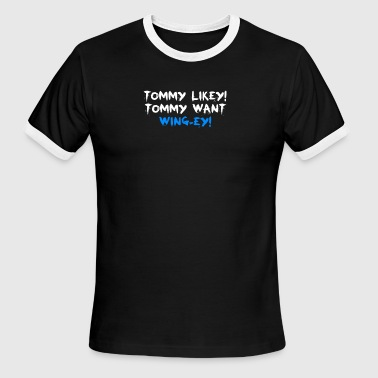 Tommy Likey Tommy Want Wing Ey Film - Men's Ringer T-Shirt