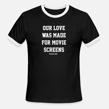 Kodaline Kodaline Our Love Was Made For Movie Screens - Men's Ringer T-Shirt