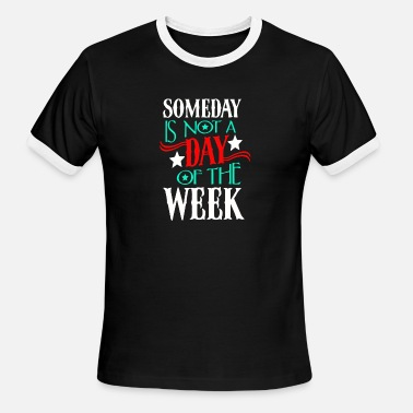 Week Perfect Awesome day is not a day of the week - Men's Ringer T-Shirt