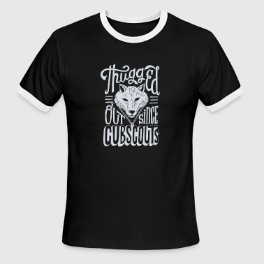 Thug It Out Thugged Out since cubscouts - Men's Ringer T-Shirt