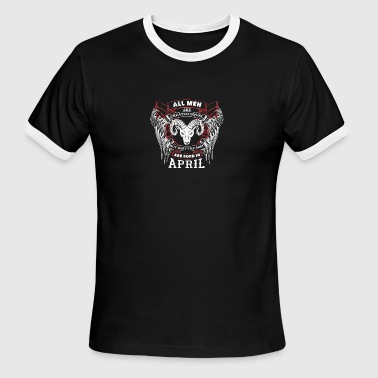 April Man The best man are born in April ARIES - Men's Ringer T-Shirt