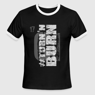 #Turn and burn - Men's Ringer T-Shirt