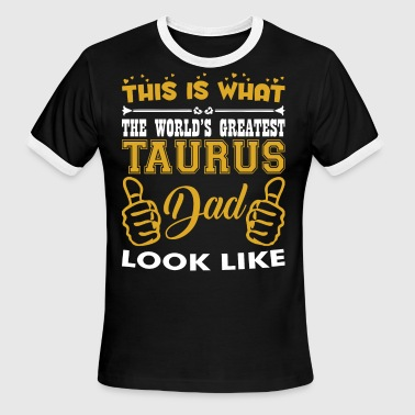 This Is What The Worlds Greatest Dad Looks Like This What Worlds Greatest Taurus Dad Looks Like - Men's Ringer T-Shirt