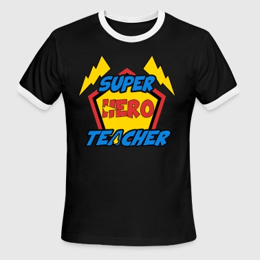 Teacher Super Hero Super Hero Teacher Shirt for men and women - Men's Ringer T-Shirt